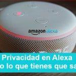 Privacidad en Alexa, grabaciones de voz en dispositivos Echo y mucho más