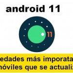 Novedades de Android 11, funciones y actualizaciones