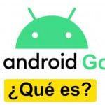 Android Go Edition, ¿Qué es? Ventajas y desventajas de la versión para móviles baratos