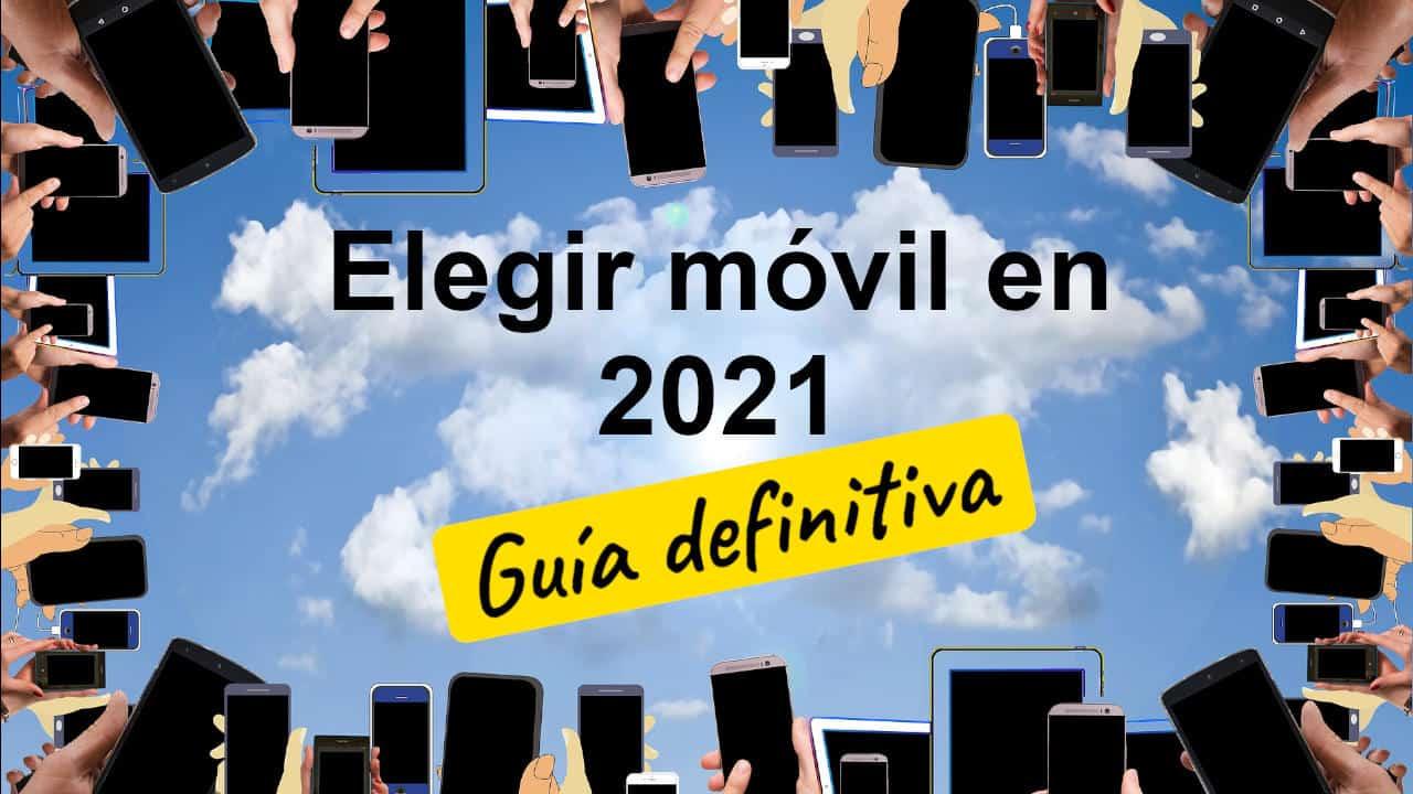 Guía para elegir móvil en 2021